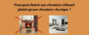 Pourquoi choisir une cheminée éthanol plutôt qu'une cheminée au bois ?