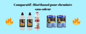 Bioéthanol pour cheminée (sans odeur): lequel choisir?