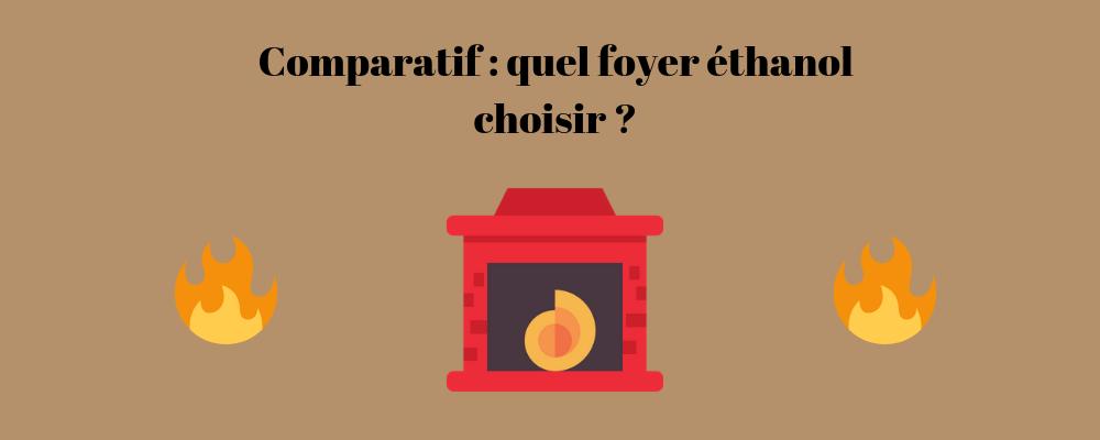 Foyer éthanol : lequel choisir ?